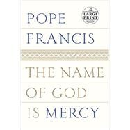 The Name of God Is Mercy by POPE FRANCIS, 9780735209763