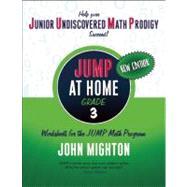 JUMP at Home Grade 3 Worksheets for the JUMP Math Program by Mighton, John, 9780887849763