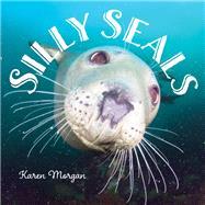 Silly Seals by Morgan, Karen, 9781608939763