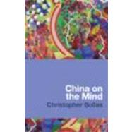 China on the Mind by Bollas; Christopher, 9780415669764