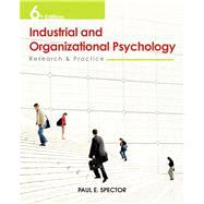 Industrial and Organizational Psychology: Research and Practice, 6th Edition by Paul E. Spector (Univ. of South Florida), 9780470949764