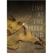 Live at the Bitter End by Pavlic, Ed, 9780989979764