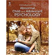 Introduction to Abnormal Child and Adolescent Psychology by Weis, Robert, 9781506339764