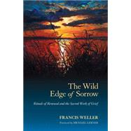 The Wild Edge of Sorrow by WELLER, FRANCISLERNER, MICHAEL, 9781583949764