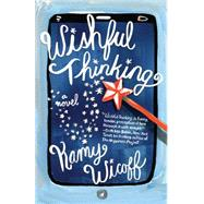 Wishful Thinking: A Novel by Wicoff, Kamy, 9781631529764