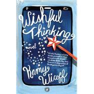 Wishful Thinking: A Novel by Wicoff, Kamy, 9781631529764