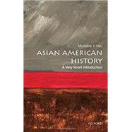 Asian American History: A Very Short Introduction by Hsu, Madeline Y., 9780190219765