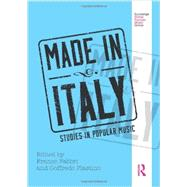 Made in Italy: Studies in Popular Music by Plastino; Goffredo, 9780415899765