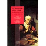 The Protestant Ethic Debate Weber's Replies to His Critics, 1907-1910 by Chalcraft, David; Harrington, Austin, 9780853239765