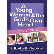 A Young Woman After God's Own Heart by George, Elizabeth, 9780736959766
