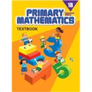 Primary Mathematics 1B, Textbook, Standards Edition by Jennifer Hoerst, 9780761469766