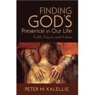 Finding God's Presence in Our Life by Kalellis, Peter M., 9780809149766