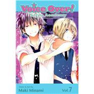 Voice Over!: Seiyu Academy, Vol. 7 by Minami, Maki, 9781421559766