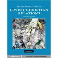 An Introduction to Jewish-christian Relations by Edward Kessler, 9780521879767