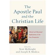 The Apostle Paul and the Christian Life by McKnight, Scot; Modica, Joseph B., 9780801049767