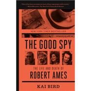 The Good Spy by Bird, Kai, 9780307889768