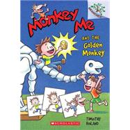 Monkey Me and the Golden Monkey: A Branches Book (Monkey Me #1) by Roland, Timothy, 9780545559768