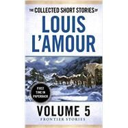 The Collected Short Stories of Louis L'Amour, Volume 5 by L'Amour, Louis, 9780804179768