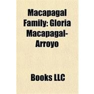 Macapagal Family : Gloria Macapagal-Arroyo by , 9781156219768