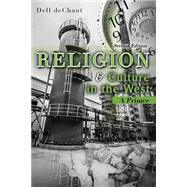 Religion and Culture in the West by Dechant, Dell, 9781465269768