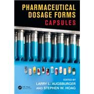 Pharmaceutical Dosage Forms: Capsules by Augsburger; Larry L., 9781841849768
