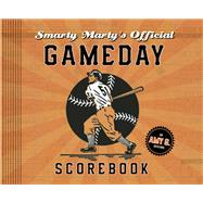 Smarty Marty's Official Gameday Scorebook by Gutierrez, Amy, 9781937359768