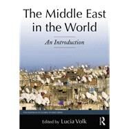 The Middle East in the World: An Introduction 9780765639769N