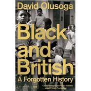 Black and British by Olusoga, David, 9781447299769