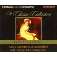 Alices Adventures in Wonderland and Through the Looking Glass