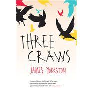 Three Craws by Yorkston, James, 9781910449769