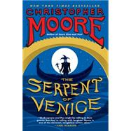 The Serpent of Venice by Moore, Christopher, 9780061779770