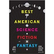 The Best American Science Fiction and Fantasy 2015 by Hill, Joe, 9780544449770