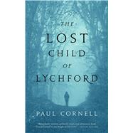 The Lost Child of Lychford by Cornell, Paul, 9780765389770