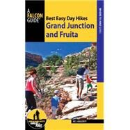 Best Easy Day Hikes Grand Junction and Fruita by Haggerty, Bill, 9781493009770