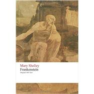 Frankenstein or the Modern Prometheus: Original 1818 Text by Shelley, Mary Wollstonecraft, 9781516929771
