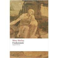 Frankenstein or the Modern Prometheus: Original 1818 Text by Shelley, Mary Wollstonecraft, 9781516929771