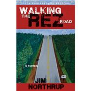 Walking the Rez Road: Stories, 20th Anniversary Edition by Northrup, Jim, 9781555919771