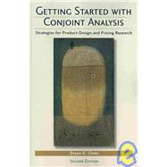 Getting Started with Conjoint Analysis : Strategies for Product Design and Pricing Research by Orme, Bryan K., 9780972729772