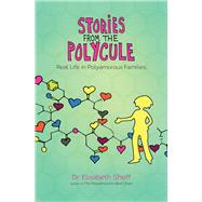 Stories from the Polycule by Sheff, Elisabeth, Ph.D., 9780991399772