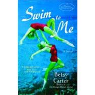 Swim to Me by CARTER, BETSY, 9780385339773