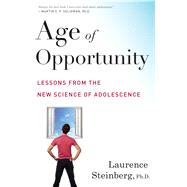 Age of Opportunity by Steinberg, Laurence, Ph.D., 9780544279773