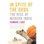 In Spite of the Gods by LUCE, EDWARD, 9781400079773