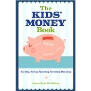 The Kids' Money Book Earning, Saving, Spending, Investing, Donating by McGillian, Jamie Kyle, 9781454919773