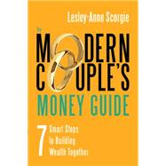 The Modern Couple's Money Guide by Scorgie, Lesley-anne, 9781459729773