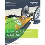 Mastering Autodesk Maya 2012 by Palamar, Todd; Keller, Eric, 9780470919774