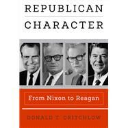 Republican Character by Critchlow, Donald T., 9780812249774