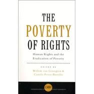 The Poverty of Rights; Human Rights and the Eradication of Poverty by Edited by Willem van Genugten and Camillo Perez Bustillo; Forward by Mary Robins, 9781856499774