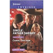 Single Father Sheriff by Ericson, Carol, 9780373749775