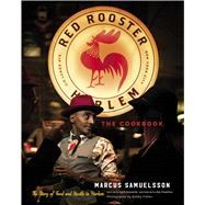 The Red Rooster Cookbook by Samuelsson, Marcus; Fisher, Bobby; Als, Hilton; Reynolds, April (CON); Finamore, Roy (CON), 9780544639775