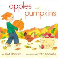 Apples and Pumpkins by Rockwell, Anne; Rockwell, Lizzy, 9781442499775